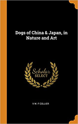 Dogs of China and Japan, in Nature and Art